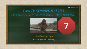 "DirecTV Commercial (2014) (Don't become a local fisherman they call ""Big Fatty Face."")"